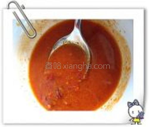 李锦记的蒜蓉辣椒酱一勺<br/>韩国的红辣椒酱一勺<br/>川老汇的红油豆瓣酱一勺<br/>加两勺料酒和半勺糖和匀.<br/>因辣酱都有咸度,所以全程无须加盐