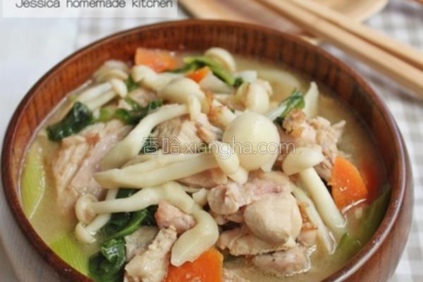 风味噌鸡肉菇菇汤的做法